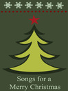 Songs for a Merry Christmas (eBook): Christmas Carols for Everyone